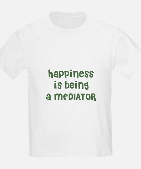 Happiness is being a MEDIATOR Kids T-Shirt