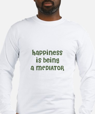 Happiness is being a MEDIATOR Long Sleeve T-Shirt