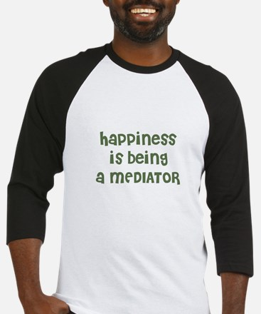 Happiness is being a MEDIATOR Baseball Jersey