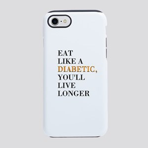 Eat Like A Diabetic iPhone 7 Tough Case