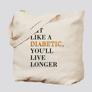 Eat Like A Diabetic Tote Bag