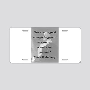 Anthony - Govern Any Woman Aluminum License Plate