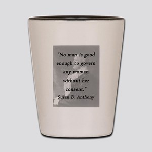 Anthony - Govern Any Woman Shot Glass