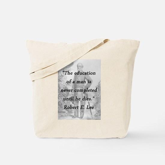 Robert E Lee - Education of a Man Tote Bag