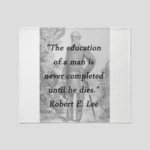 Robert E Lee - Education of a Man Throw Blanket
