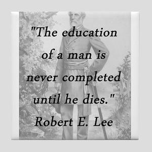 Robert E Lee - Education of a Man Tile Coaster