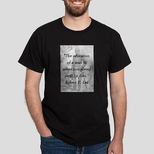 Robert E Lee - Education of a Man T-Shirt