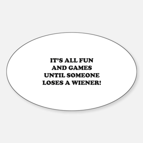 It's All Fun And Games Sticker (Oval)