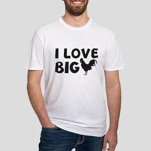 I Love Big Fitted T-Shirt