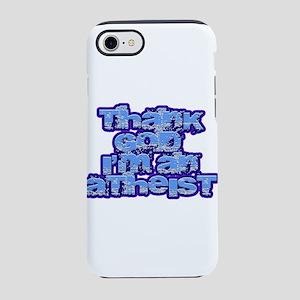 Thank God I'm an Atheist iPhone 7 Tough Case