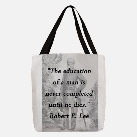 Robert E Lee - Education of a Man Polyester Tote B