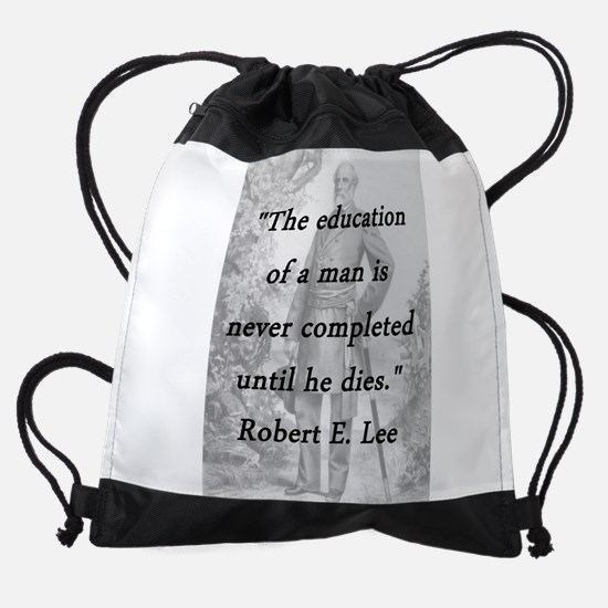 Robert E Lee - Education of a Man Drawstring Bag