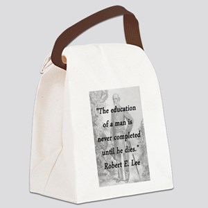 Robert E Lee - Education of a Man Canvas Lunch Bag