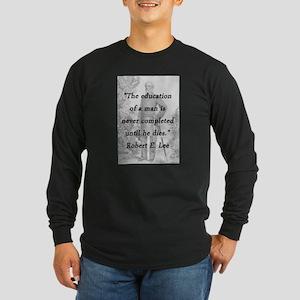 Robert E Lee - Education of a Man Long Sleeve Dark