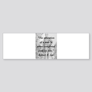 Robert E Lee - Education of a Man Sticker (Bumper)