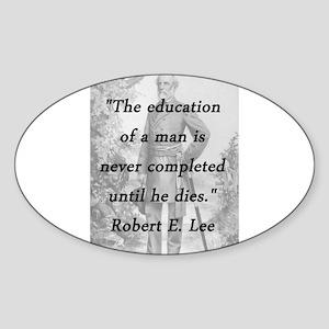 Robert E Lee - Education of a Man Sticker (Oval)