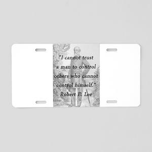 Lee - Trust a man Aluminum License Plate