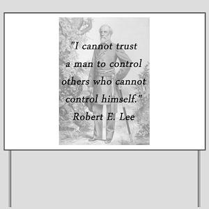 Lee - Trust a man Yard Sign