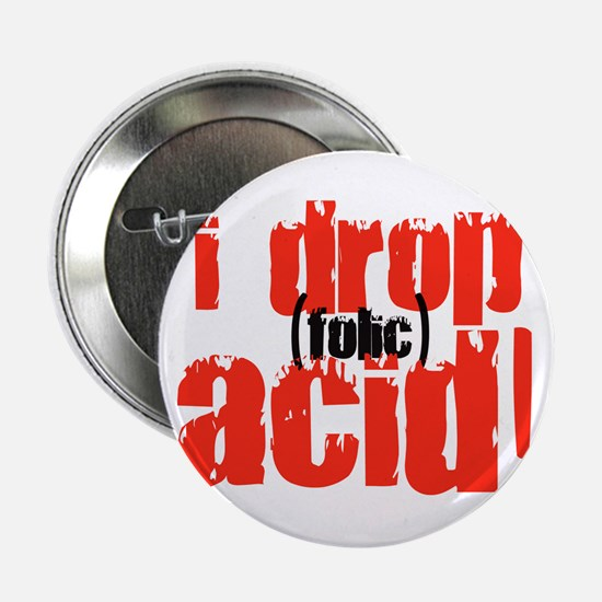 I drop (folic) acid Button