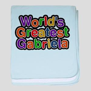 Worlds Greatest Gabriela baby blanket