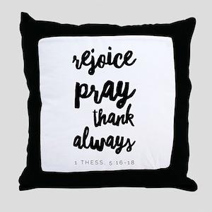 Rejoice Pray Thank Throw Pillow