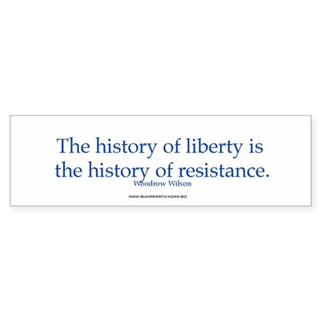 History of liberty is history... Bumper Sticker