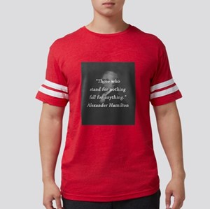 Hamilton - Stand for Nothing Mens Football Shirt