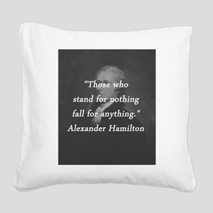 Hamilton - Stand for Nothing Square Canvas Pillow