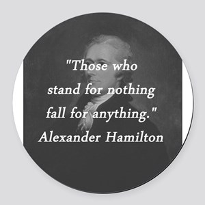 Hamilton - Stand for Nothing Round Car Magnet