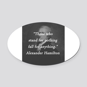 Hamilton - Stand for Nothing Oval Car Magnet