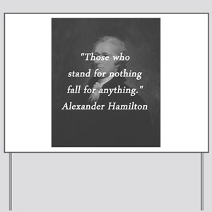 Hamilton - Stand for Nothing Yard Sign