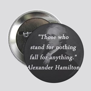 "Hamilton - Stand for Nothing 2.25"" Button"