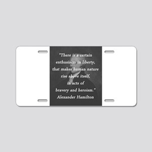 Hamilton - Certain Enthusiasm Aluminum License Pla