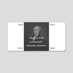 Hamilton - Learn to Think Aluminum License Plate