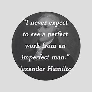 Hamilton - Perfect Work Button