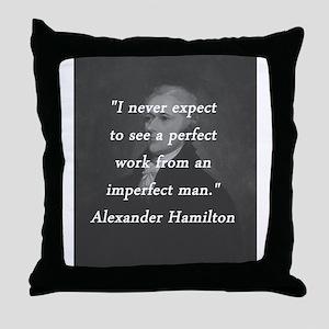 Hamilton - Perfect Work Throw Pillow