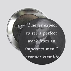"Hamilton - Perfect Work 2.25"" Button"