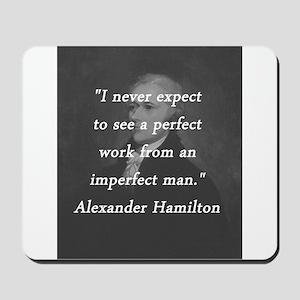Hamilton - Perfect Work Mousepad