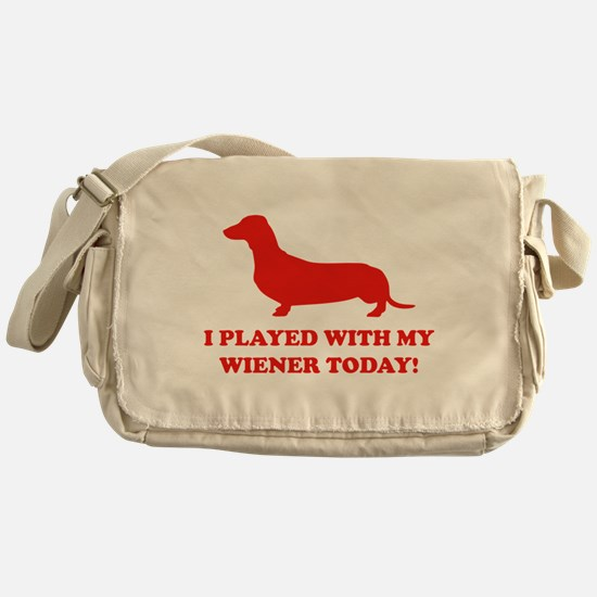 I Played With My Wiener Today Messenger Bag