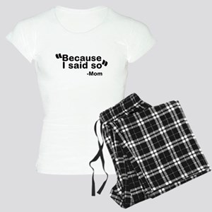 Because I said so - Mom Pajamas