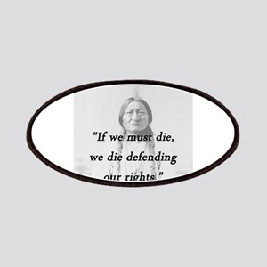 Sitting Bull - If We Must Die Patch