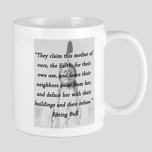 Sitting Bull - Mother Of Ours 11 oz Ceramic Mug