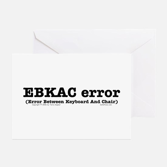 EBKAC error. Greeting Cards (Pk of 10)