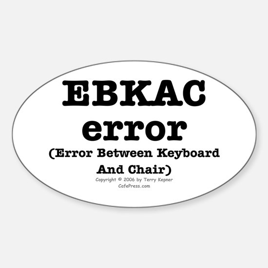 EBKAC error. Oval Decal