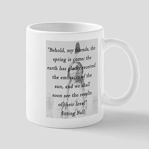 Sitting Bull - Spring Is Come 11 oz Ceramic Mug