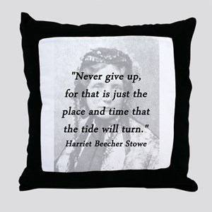 Stowe - Never Give Up Throw Pillow