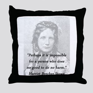 Stowe - Perhaps It Is Impossible Throw Pillow