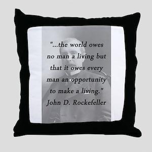 Rockefeller - The World Owes Throw Pillow