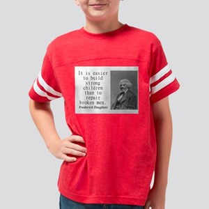 It Is Easier To Build Youth Football Shirt