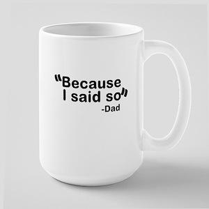 Because I said so - Dad Mug